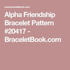 Alpha Friendship Bracelet Pattern #20417 - BraceletBook.com
