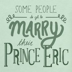 Declarations for Disney Fans; some people do get to marry their prince eric.