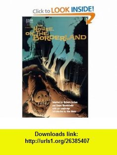 The House On the Borderland (Adaptation) (0761941215969) Simon Revelstroke, William Hope Hodgson, Richard Corben, Alan Moore , ISBN-10: 1563895455  , ISBN-13: 978-1563895456 ,  , tutorials , pdf , ebook , torrent , downloads , rapidshare , filesonic , hotfile , megaupload , fileserve