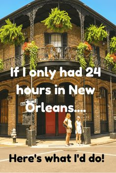 Have you ever wondered what you should do if you only have 24 hours in New Orleans? We have answers, in fact, we went straight to