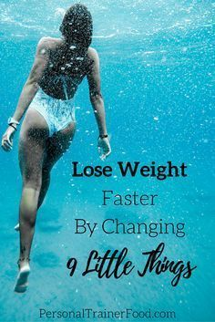 How to Lose Weight Faster by Changing 9 Little Things  That little voice in your head sure has a lot to say. But is it helping or hurting your chances to lose weight, be healthy and live your life to the fullest? #weightloss #healthylifestyle @PTrainerFood