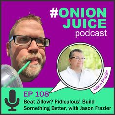 Beat Zillow? Ridiculous! Build Something Better, with Jason Frazier - Episode 108