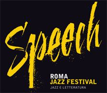 Speech, the 37th edition of the Rome Jazz Festival, Kicks Off on October 18