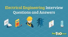 For all those who are preparing for Electrical Engineering interviews, here is a rundown of most commonly asked Electrical Engineering Interview Questions and Answers. Go through these before appearing for an interview. Interview Questions And Answers, Electrical Engineering, Question And Answer, Engineering
