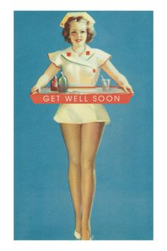 Get Well Soon Leggy Nurse Vintage Art Printsvintage Postersnurse Stuffpin Up