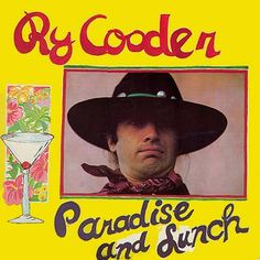 Artist:  Ry Cooder  Title:  Paradise and Lunch
