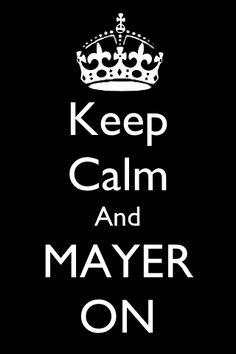 Mayer on!