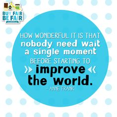 Let's change the world together! http://BeFair.org/ #FairTrade #BeFair #inspirational #inspirationalquote #quote