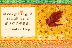 """Everything I touch is a success."" ~ Louise Hay  #affirmation #selfesteem #prosperity"