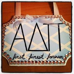I am making this!!  first.finest.forever.ADPi <>