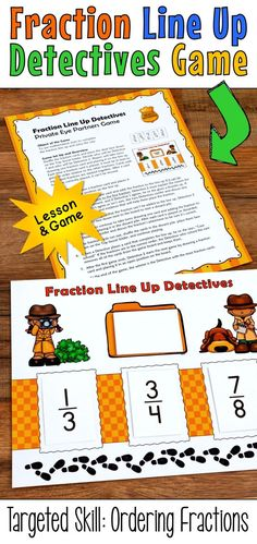 Fraction Line Up Detectives is a fun partner game for practicing the skill of sequencing and ordering fractions with different denominators. Great for 4th grade or 5th grade math centers! Teacher's guide includes an introductory lesson, a cooperative learning group activity, and a partner practice game. CCSS 4.NF.A.1 and 4.NF.A.2