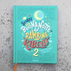 I found this book in an Italian bookstore: Storie della Buona Notte per Bambine Ribelli. Every other page has an illustration by a different illustrator, portraying kick ass woman of the past and the present. Then I realized something else: this would be perfect for learning Italian. I need to have this. Want to have a look?
