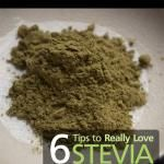 6 Tips to Really Love Stevia