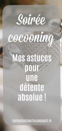 Des conseils pour une soirée cocooning absolument relaxante !