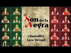 El Son de la Negra - #VuelaAlto Coro Virtual - YouTube