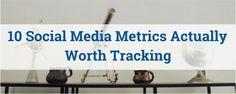 10 Social Media Metrics Actually Worth Tracking