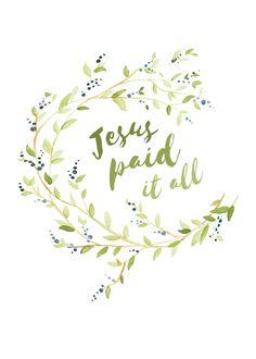Jesus Paid It All                                                       …