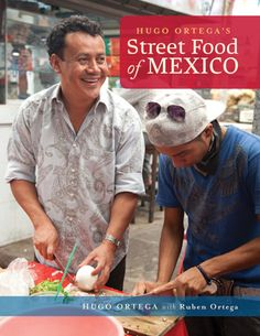 Hugo Ortega's Street Food of Mexico // Award winning chef Hugo Ortega of Hugo's and Backstreet Café in Houston celebrates the true artisanal cuisine of his homeland, prepared at home and sold in bustling mercados and colorful carts. http://brightskypress.com/product/hugo-ortegas/