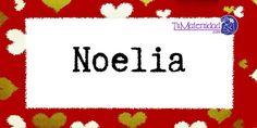 Conoce el significado del nombre Noelia #NombresDeBebes #NombresParaBebes #nombresdebebe - http://www.tumaternidad.com/nombres-de-nina/noelia/
