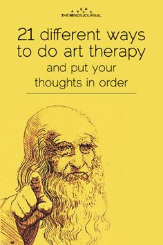 21 different ways to do art therapy and put your thoughts in order - The Minds Journal