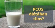 Tejtermékek szerepe a PCOS diétában