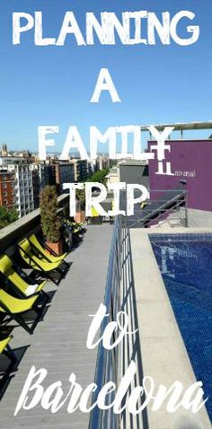 Planning a family trip to Barcelona - You Baby Me Mummy