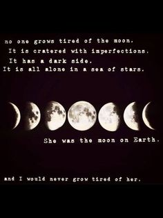 She was the moon...