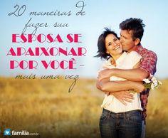 20 maneiras de fazer sua esposa se apaixonar por você - mais uma vez