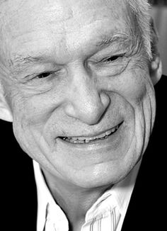 Hugh Hefner. I love this man, he's such an incredible person. I would love to meet him