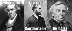 What is love? Baby don't hertz me. Don't hertz me, No morse.
