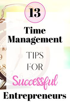 13 Time Management Tips For Successful Entrepreneurs 13 Time Management Tips For Successful Entrepreneurs How to always get things done when you work from home A new blo. Time Management Activities, Time Management Printable, Time Management Tools, Time Management Strategies, Productivity Management, Work Productivity, Business Management, Project Management, Business Entrepreneur