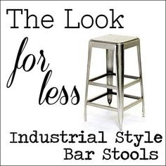 The Look For Less: Industrial Style Metal Bar Stools