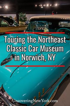 The Northeast Classic Car Museum in Norwich, New York
