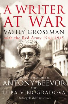 A Writer At War by Anthony Vasily Grossman. $9.21. Publisher: Vintage Digital; New edition edition (June 1, 2010). 408 pages