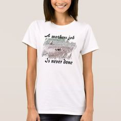 Mothers Job T-Shirt - tap, personalize, buy right now!