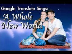 "Google Translate Sings: ""A Whole New World"" from Aladdin (PARODY)"