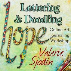 Lettering & Doodling Online Art Journaling Workshop.  www.valeriesjodin.com & visual blessings
