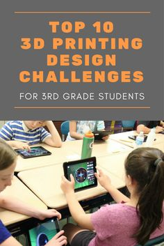 10 ways to engage your students with 3D design and printing challenges for 3rd grade students! Find more resources and learn about integrating this great edtech into your classroom at www.makerempire.com