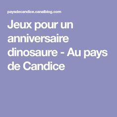 Jeux pour un anniversaire dinosaure - Au pays de Candice
