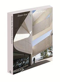 Álvaro Siza : The Function of Beauty by Carlos Castanheira