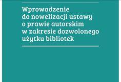 Wprowadzenie do nowelizacji ustawy o prawie autorskim w zakresie dozwolonego użytku bibliotek.