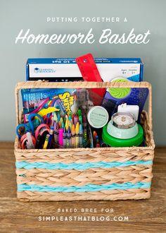 Create a basket with all of the necessary homework supplies in one place.