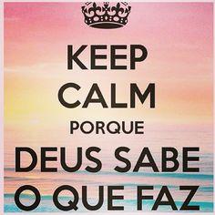 Keep Calm porque Deus sabe o que faz
