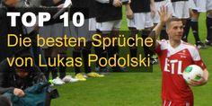 10 besten Sprüche von Lukas Podolski Hier die 10 besten Sprüchen von Lukas Podolski. Du kennst auch Sprüche von Lukas Podolski? Jetzt Sprüche ansehen...