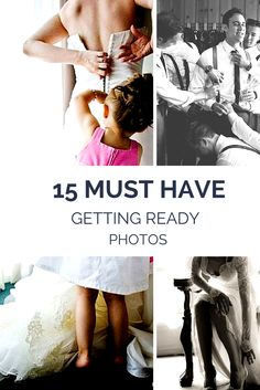 15 Getting Ready Photos You MUST Have!  http://www.weddingphotousa.com/15-getting-ready-photos/