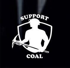 A personal favorite from my Etsy shop https://www.etsy.com/listing/269804245/vinyl-decal-support-coal-decal-support