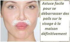 Recette naturelle très facile à faire à la maison pour se débarrasser des poils sur le visage définitivement après quelques utilisations