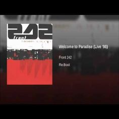 Video Of The Day: Artist: Front 242 Songs: Welcome To Paradise (Live Album: Re:Boot Front 242, Gif Of The Day, Industrial Metal, Music Industry, Edm, Welcome, Paradise, Album, Songs