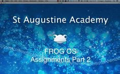 St Augustine Academy - FROGOS - Assignments Part 2. Part 2 of the Assignment tutorial - Marking Assignments for the SAA FROG OS platform.