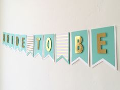 Bride To Be Banner - Seafoam Green with Striped Gold Foil and White | Bridal Shower Banner | Bachelorette Banner | Wedding Banner by ThePaperBowShop on Etsy https://www.etsy.com/listing/217886872/bride-to-be-banner-seafoam-green-with
